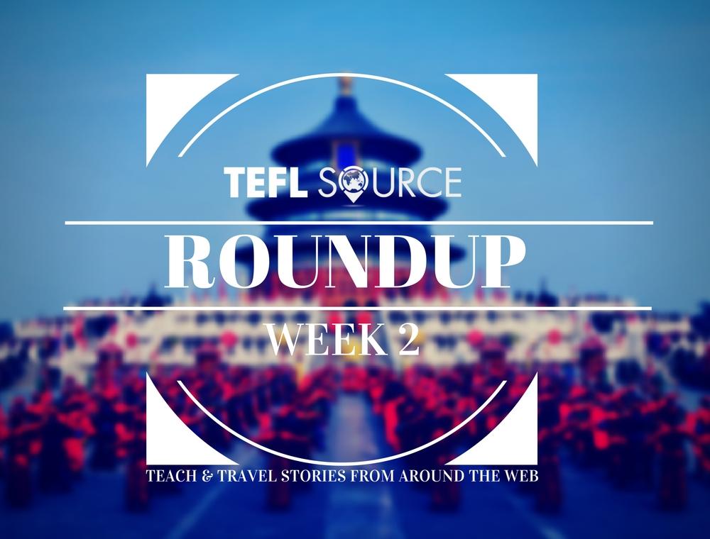 TEFL ROUNDUP – WEEK 2